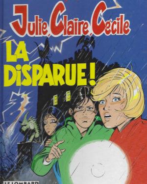 Julie, Claire, Cécile, tome 7: La disparue