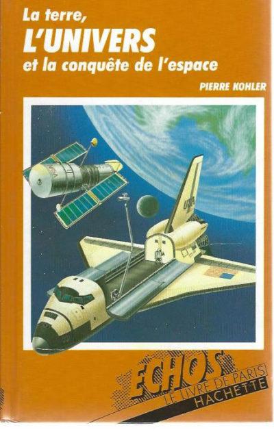 La terre, l'univers et la conquête de l'espace
