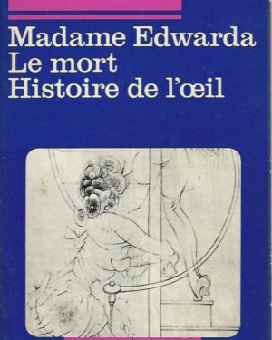 Madame Edwarda; le mort; histoire de l'oeil