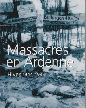 Massacres en Ardenne: Hiver 1944-1945