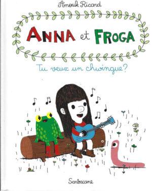 Anna et Froga, tome 1: Tu veux un Chwingue?