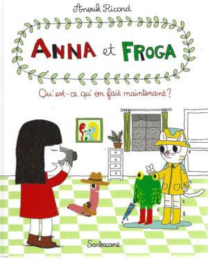 Anna et Froga, tome 2: Qu'est ce qu'on fait maintenant?