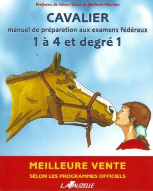 Cavalier: manuel de préparation aux examens fédéraux 1 à 4 et degré 1